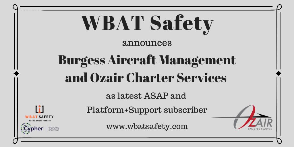 WBAT Safety Announces Burgess Aircraft Management and Ozair Charter Services as Latest ASAP and Platform+ Subscriber