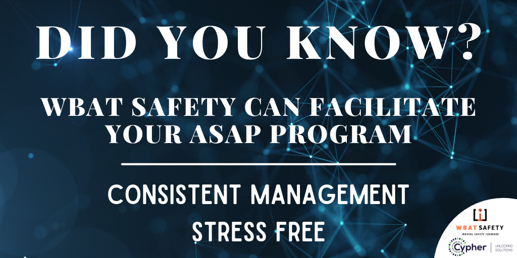 Allow WBAT Safety to Fully Manage Your ASAP Program!
